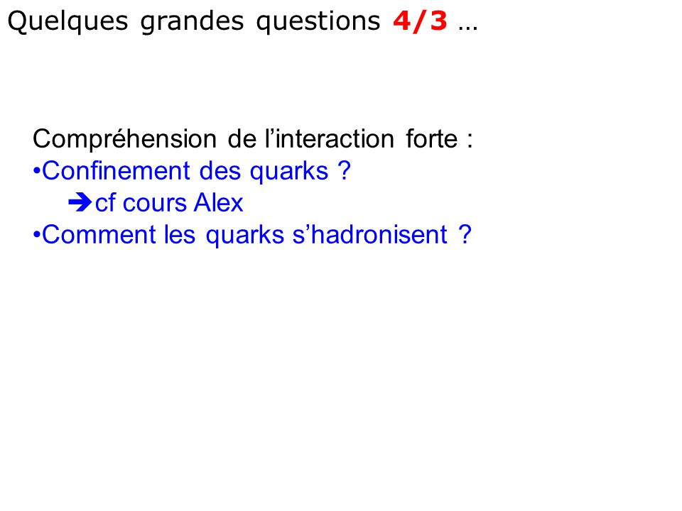 Quelques grandes questions 4/3 …