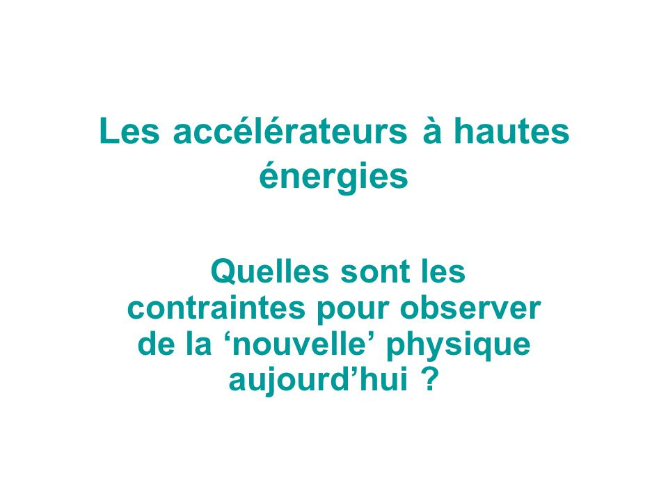 Les accélérateurs à hautes énergies