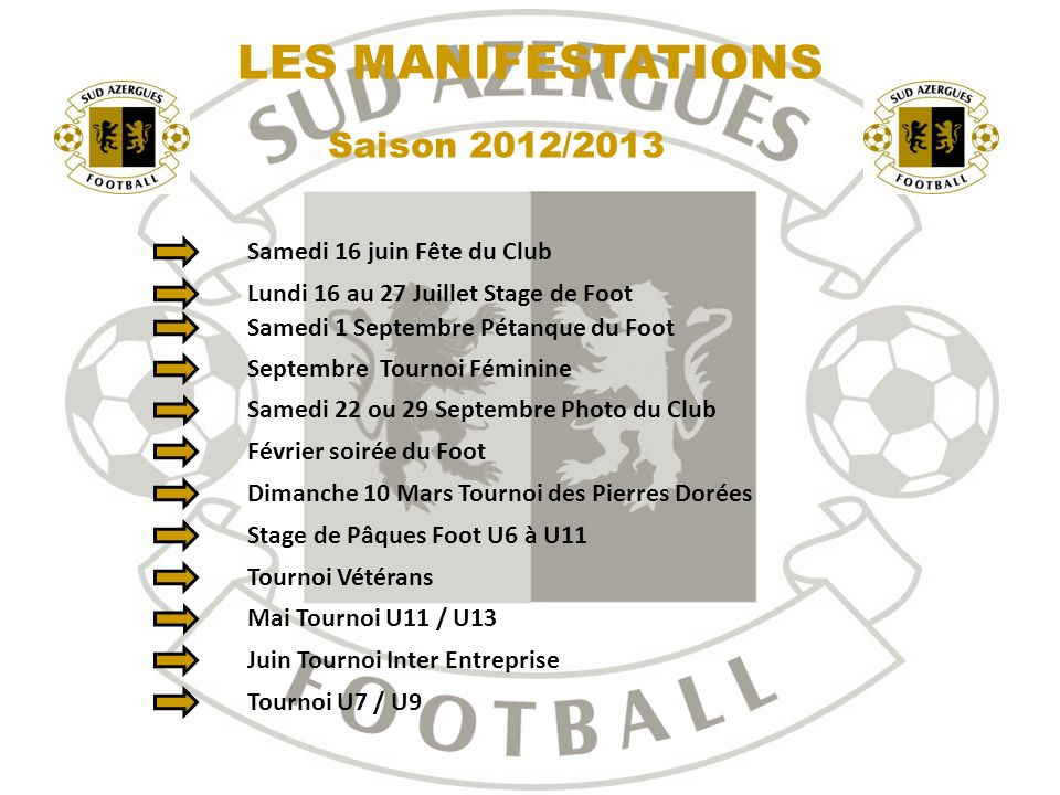 LES MANIFESTATIONS Saison 2012/2013 Samedi 16 juin Fête du Club