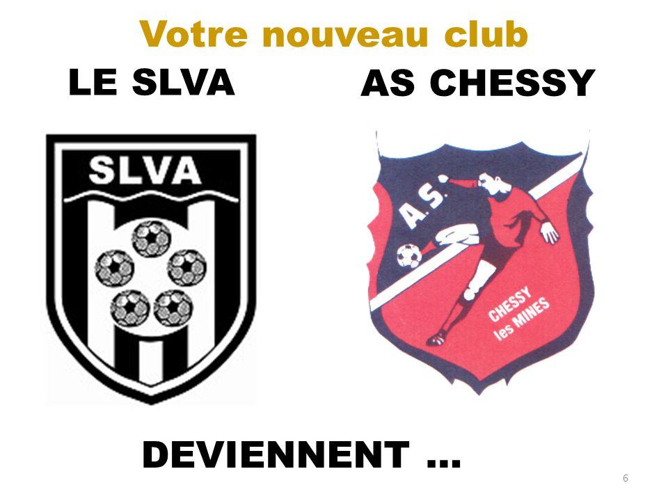 Votre nouveau club LE SLVA AS CHESSY DEVIENNENT …