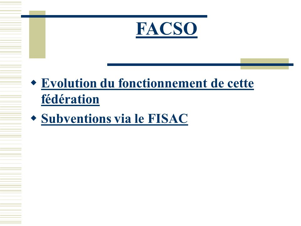 FACSO Evolution du fonctionnement de cette fédération