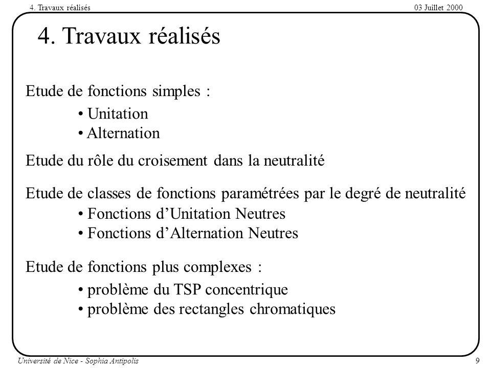 4. Travaux réalisés Etude de fonctions simples : Unitation Alternation