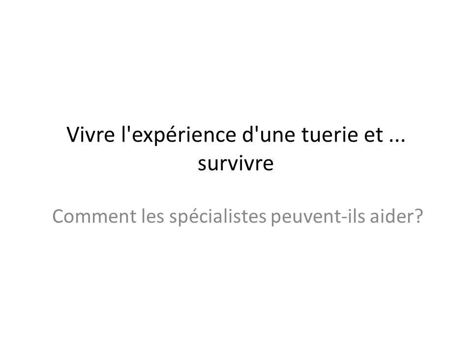 Vivre l expérience d une tuerie et ... survivre