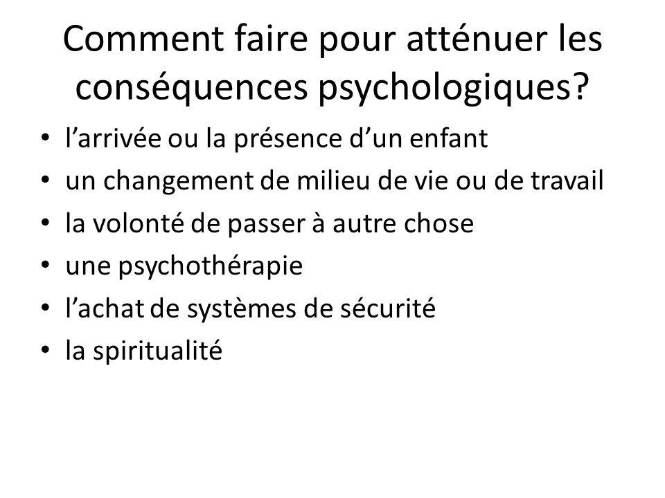 Comment faire pour atténuer les conséquences psychologiques