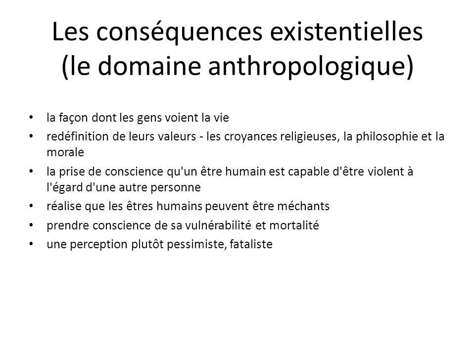 Les conséquences existentielles (le domaine anthropologique)