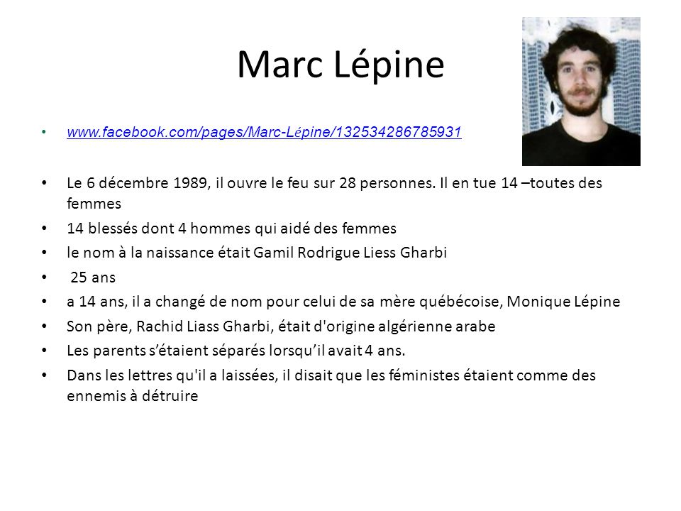 Marc Lépine www.facebook.com/pages/Marc-Lépine/132534286785931.