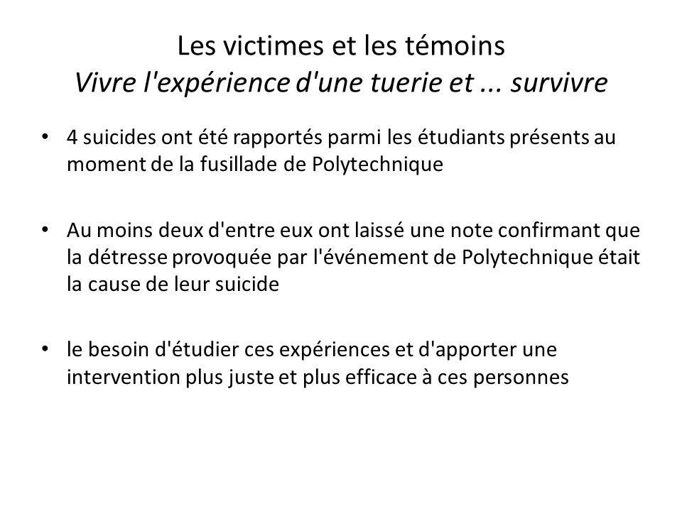 Les victimes et les témoins Vivre l expérience d une tuerie et