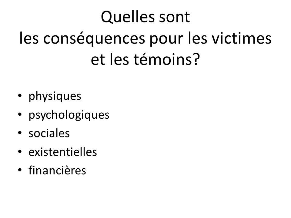Quelles sont les conséquences pour les victimes et les témoins