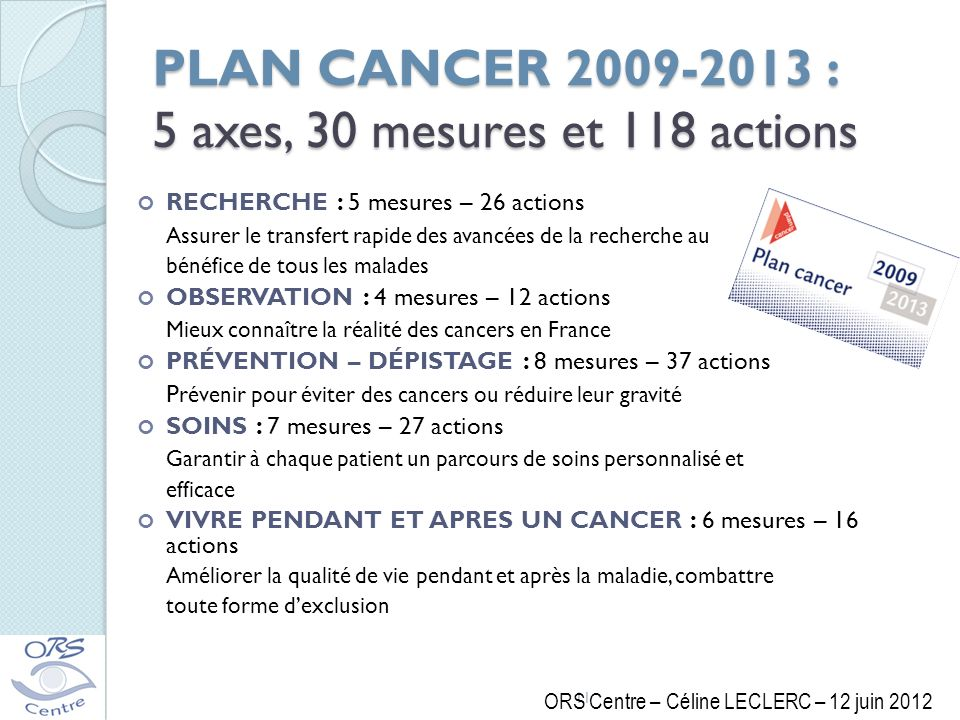 PLAN CANCER 2009-2013 : 5 axes, 30 mesures et 118 actions