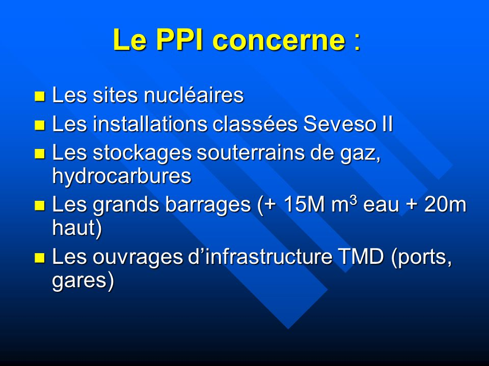 Le PPI concerne : Les sites nucléaires