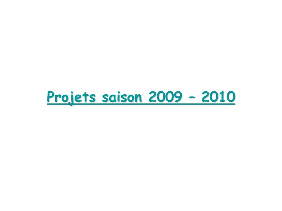 Projets saison 2009 – 2010