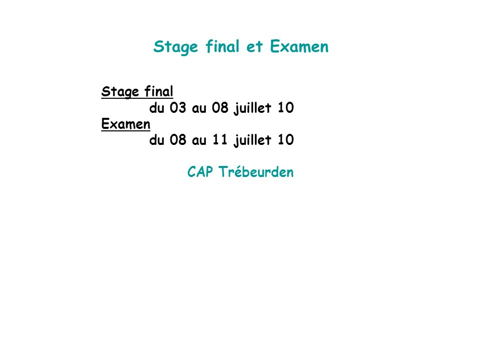 Stage final et Examen Stage final du 03 au 08 juillet 10 Examen