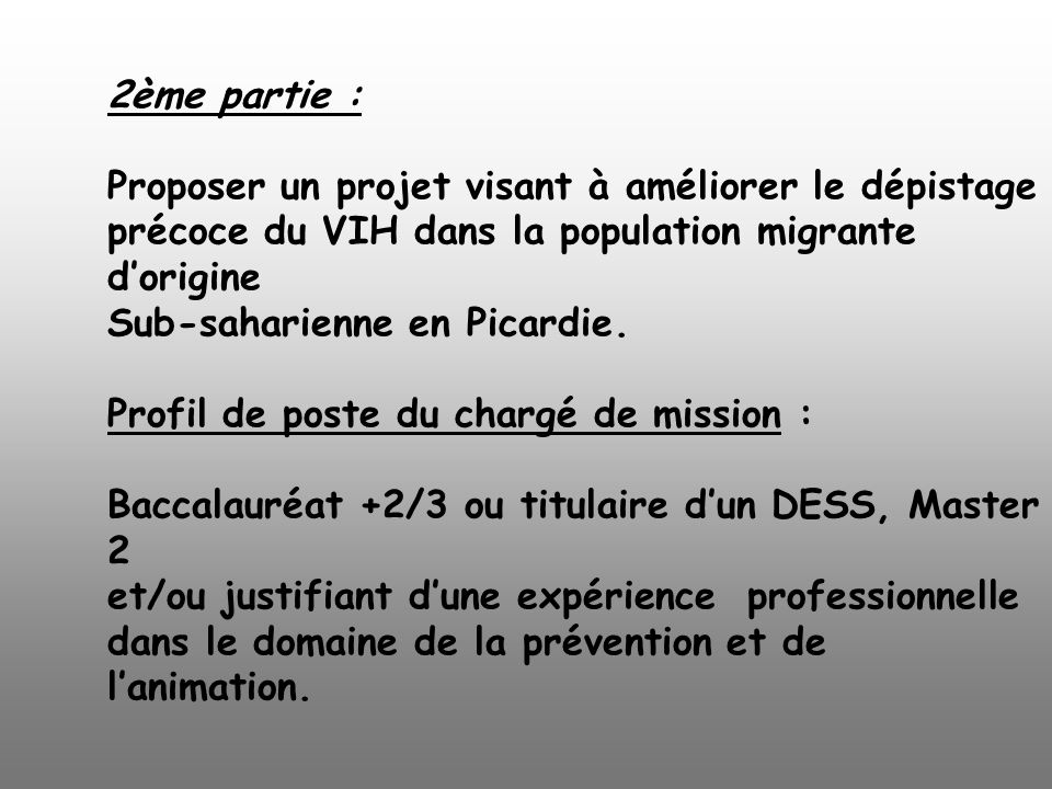 2ème partie : Proposer un projet visant à améliorer le dépistage précoce du VIH dans la population migrante d'origine Sub-saharienne en Picardie.