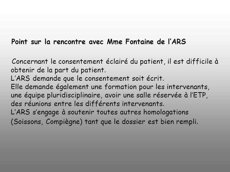 Point sur la rencontre avec Mme Fontaine de l'ARS Concernant le consentement éclairé du patient, il est difficile à obtenir de la part du patient.