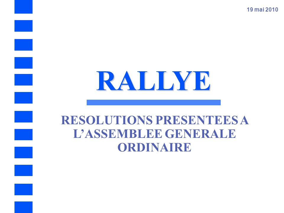 RESOLUTIONS PRESENTEES A L'ASSEMBLEE GENERALE ORDINAIRE