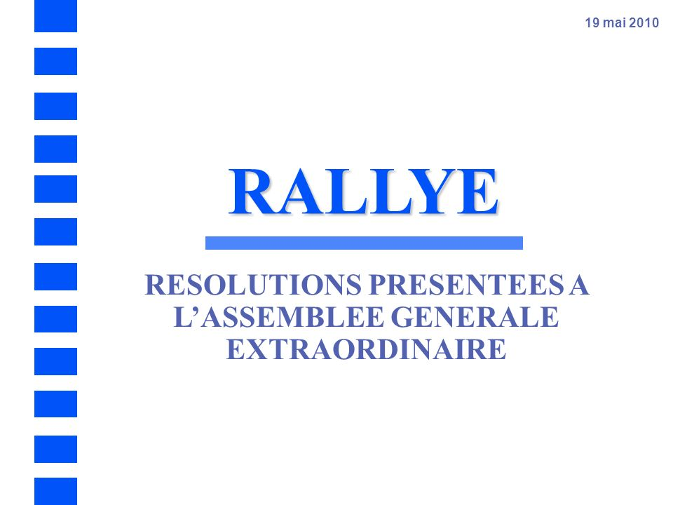 RESOLUTIONS PRESENTEES A L'ASSEMBLEE GENERALE EXTRAORDINAIRE