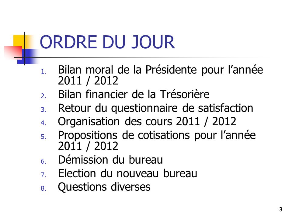 ORDRE DU JOUR Bilan moral de la Présidente pour l'année 2011 / 2012