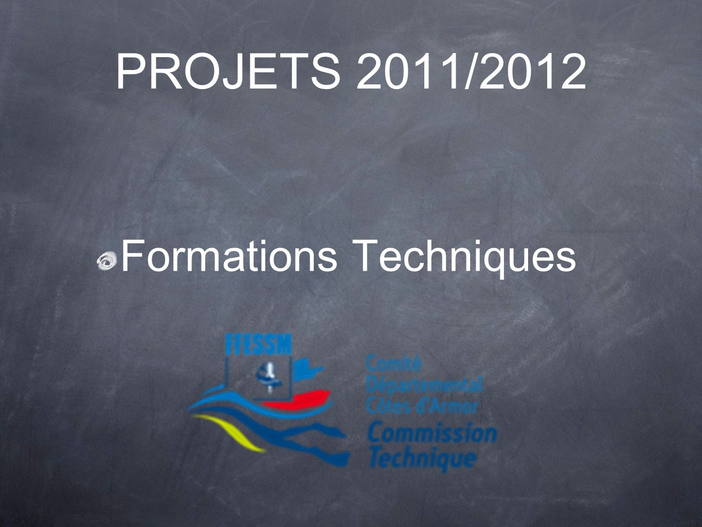 PROJETS 2011/2012 Formations Techniques