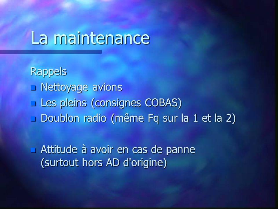 La maintenance Rappels Nettoyage avions Les pleins (consignes COBAS)
