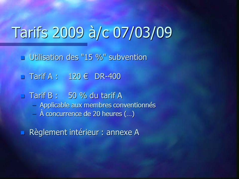 Tarifs 2009 à/c 07/03/09 Utilisation des 15 % subvention