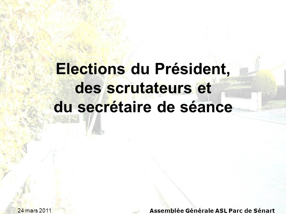 Elections du Président, des scrutateurs et du secrétaire de séance
