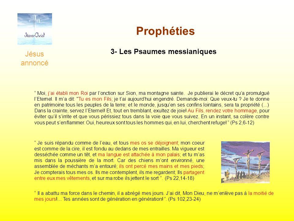 Prophéties 3- Les Psaumes messianiques Jésus annoncé