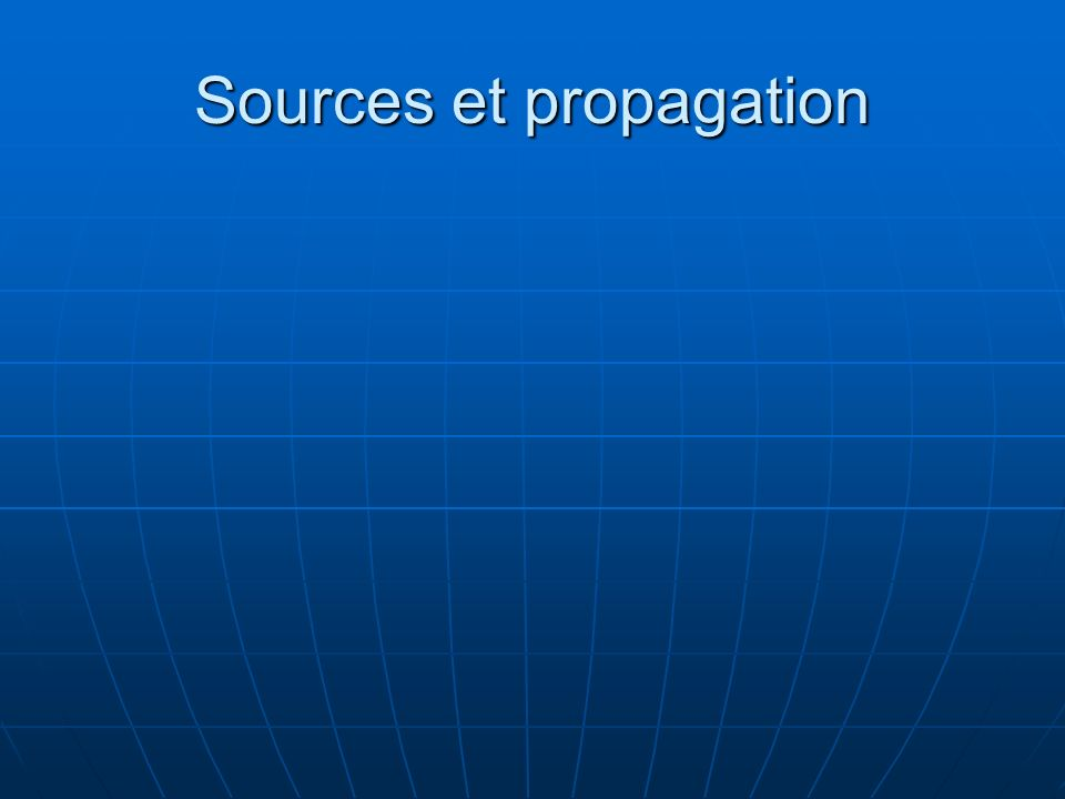 Sources et propagation