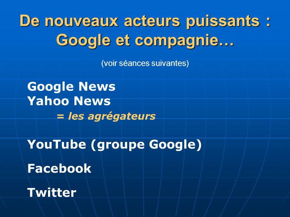 De nouveaux acteurs puissants : Google et compagnie… (voir séances suivantes)