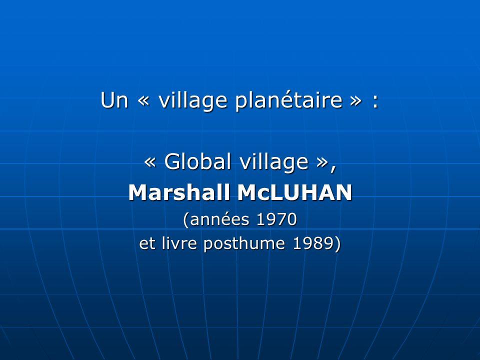 Un « village planétaire » :