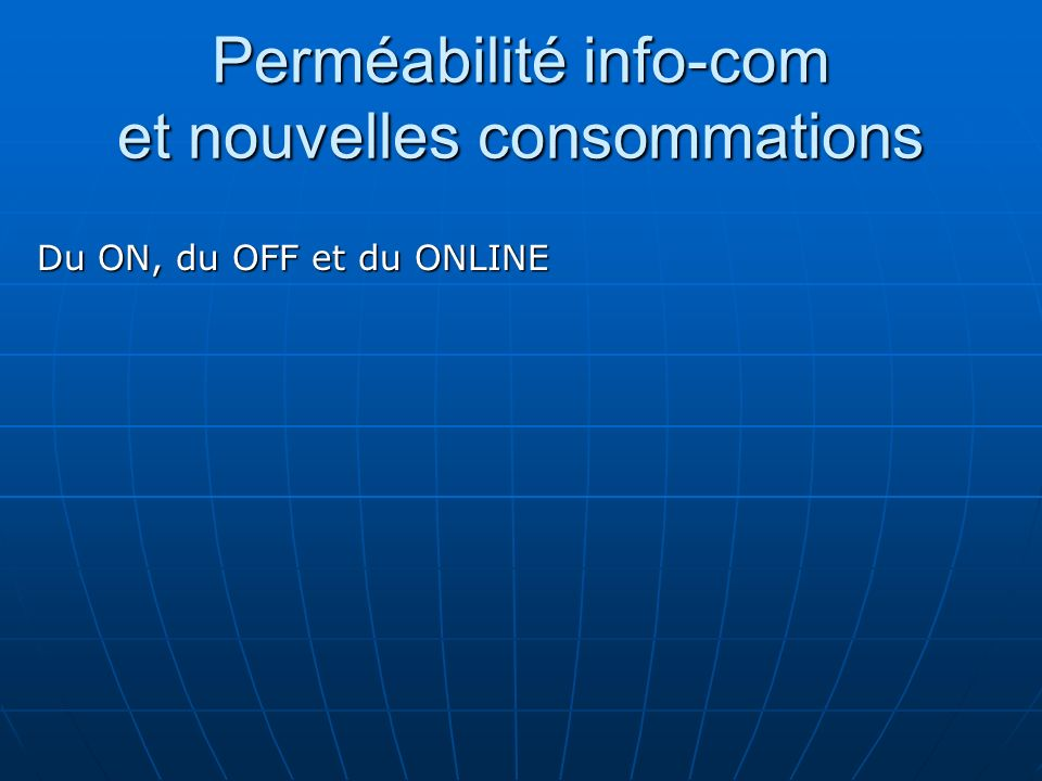 Perméabilité info-com et nouvelles consommations