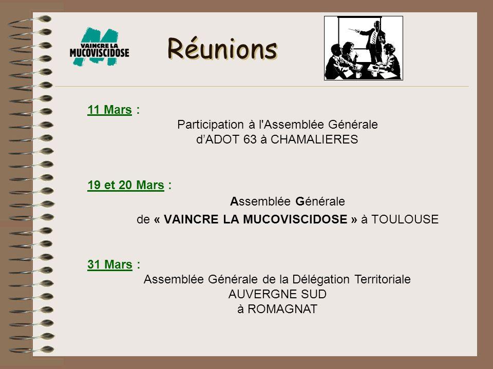 Réunions 11 Mars : Participation à l Assemblée Générale d'ADOT 63 à CHAMALIERES. 19 et 20 Mars :