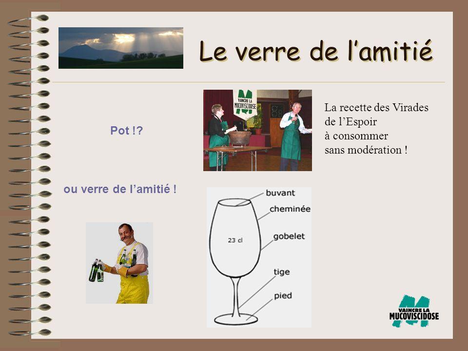 Le verre de l'amitié La recette des Virades de l'Espoir à consommer sans modération .