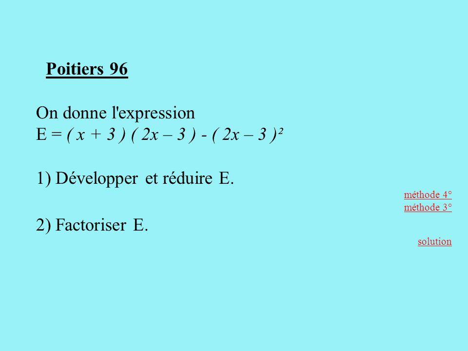 1) Développer et réduire E. 2) Factoriser E.