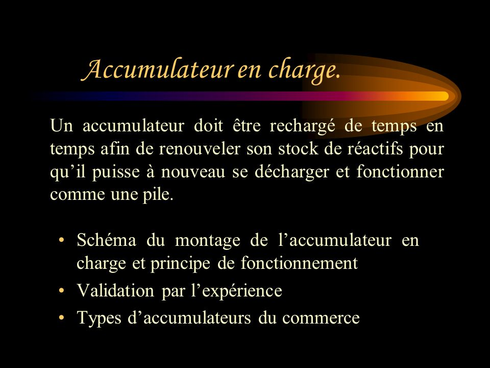 Accumulateur en charge.