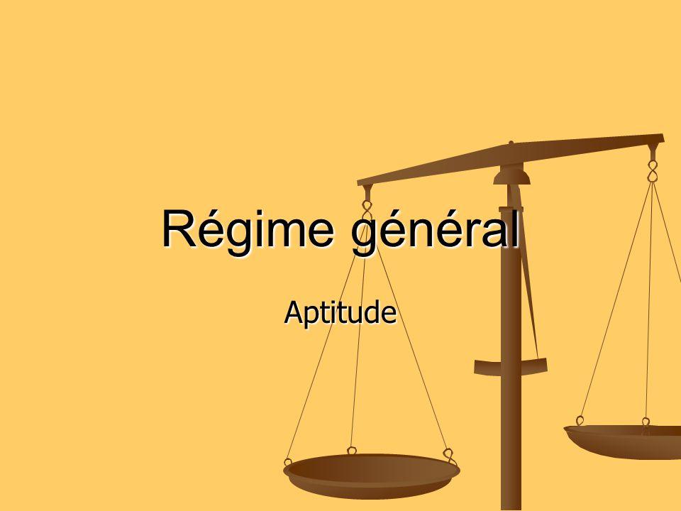 Régime général Aptitude