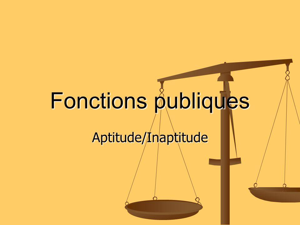 Fonctions publiques Aptitude/Inaptitude