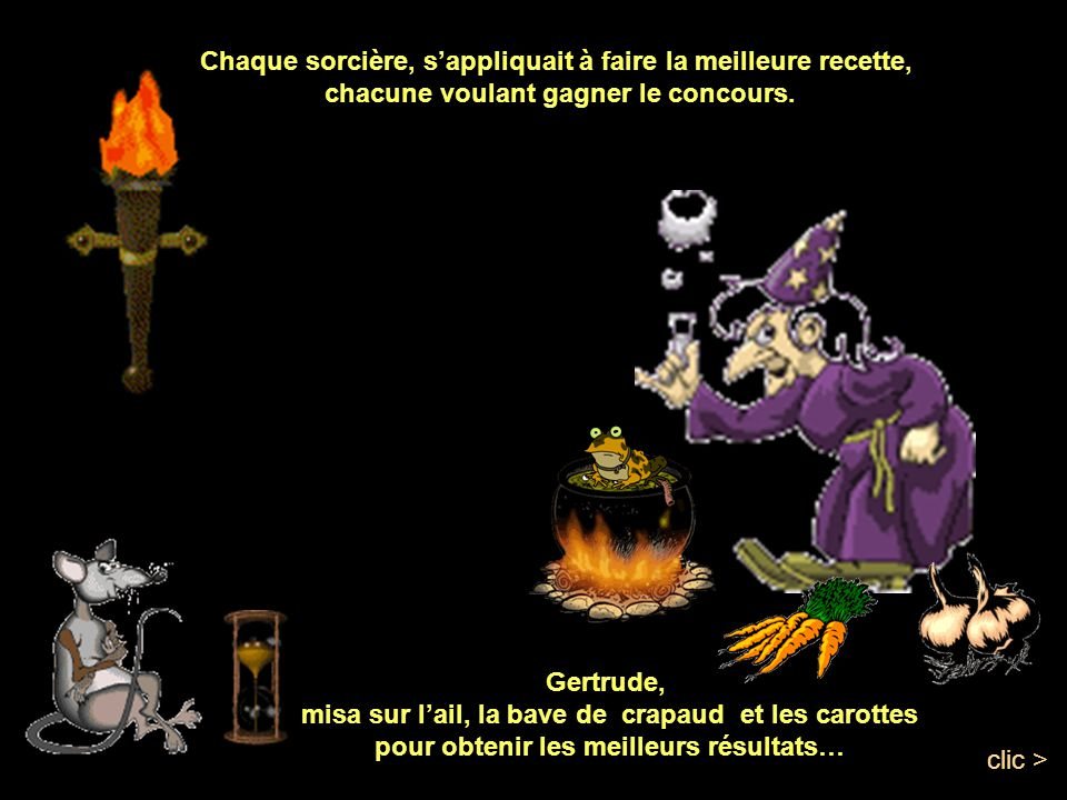 Chaque sorcière, s'appliquait à faire la meilleure recette,