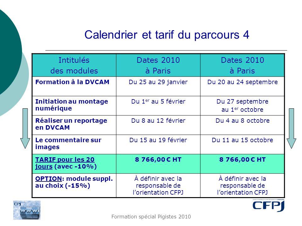Calendrier et tarif du parcours 4