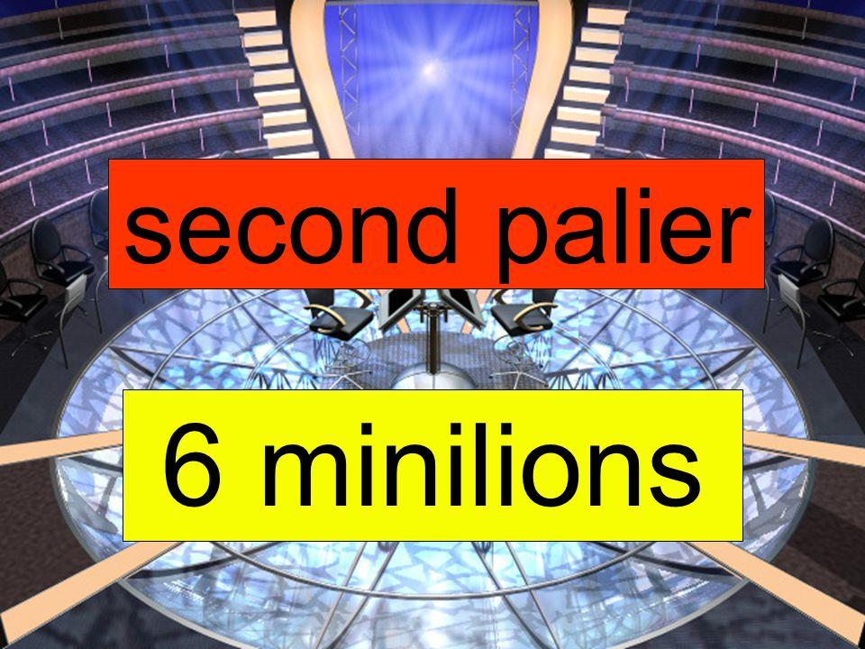 second palier 6 minilions