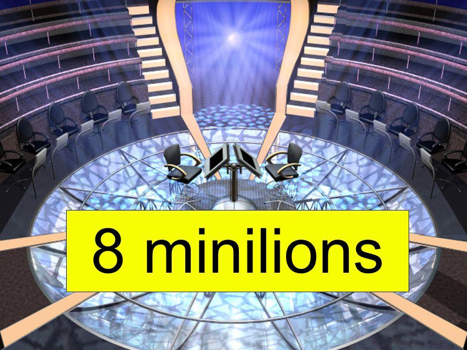 8 minilions