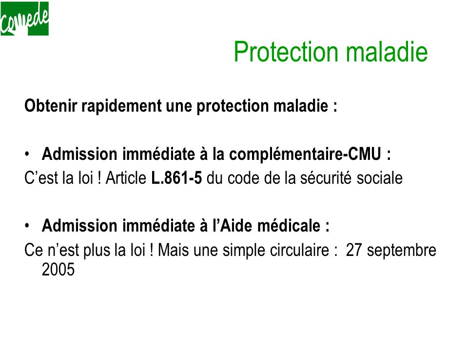 Protection maladie Obtenir rapidement une protection maladie :
