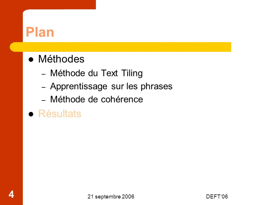 Plan Méthodes Résultats Méthode du Text Tiling