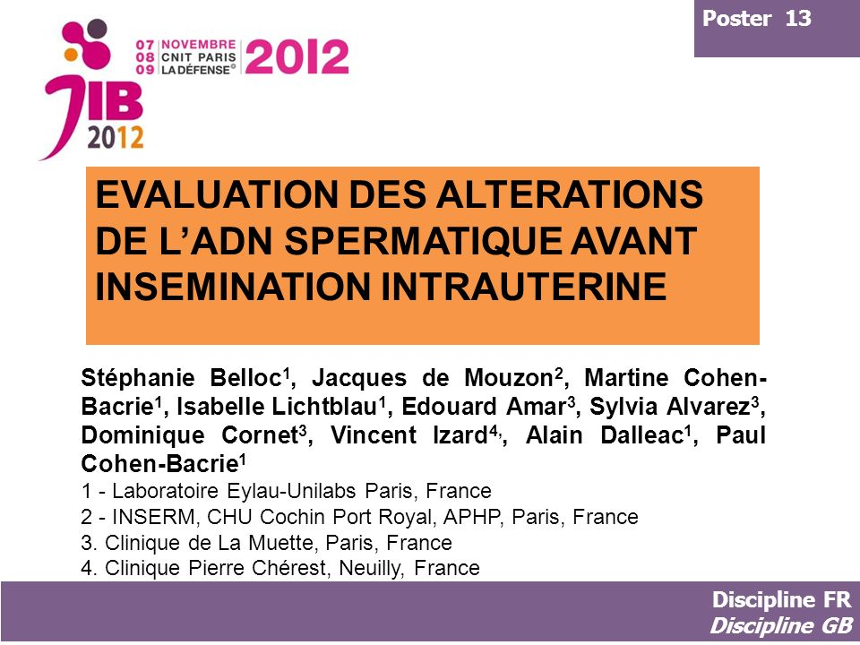 Poster 13 EVALUATION DES ALTERATIONS DE L'ADN SPERMATIQUE AVANT INSEMINATION INTRAUTERINE.