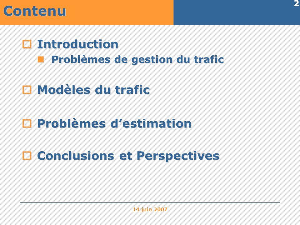 Contenu Introduction Modèles du trafic Problèmes d'estimation