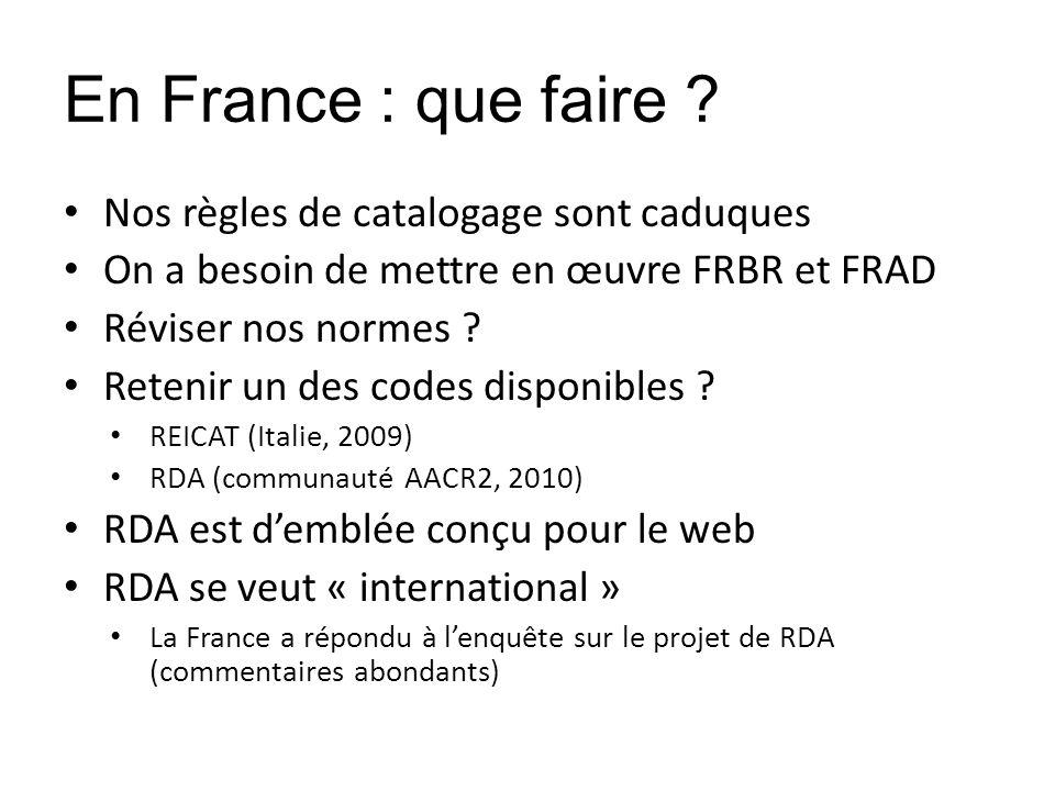 En France : que faire Nos règles de catalogage sont caduques