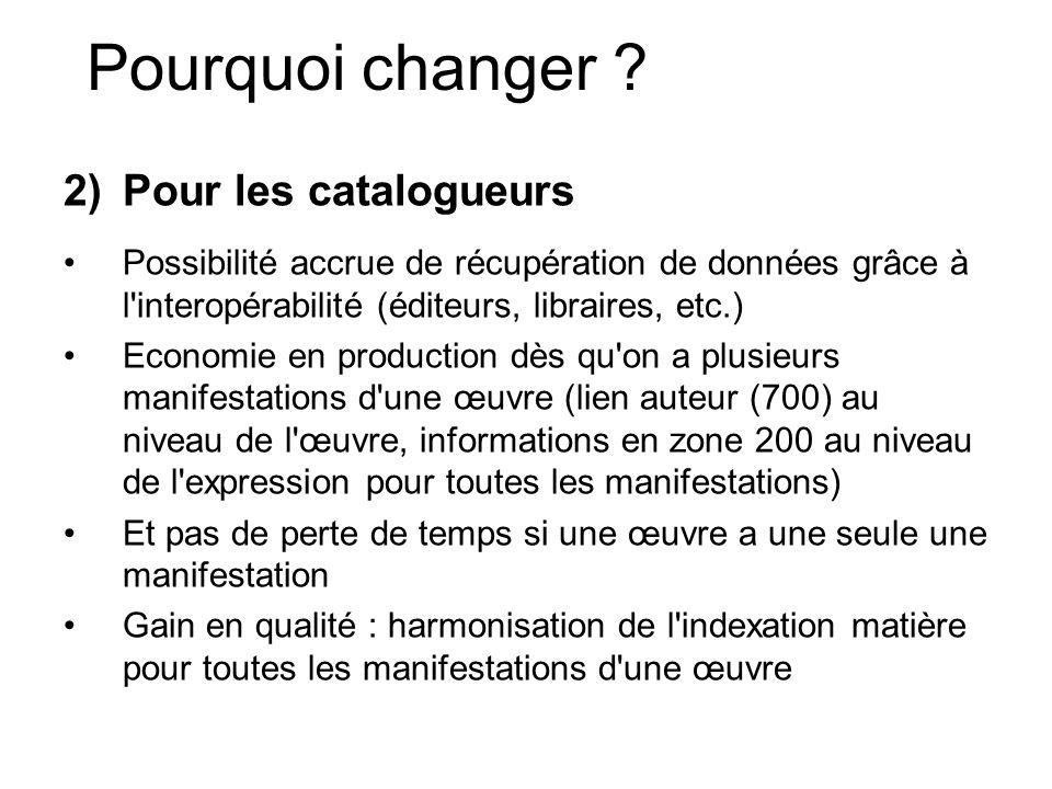 Pourquoi changer Pour les catalogueurs