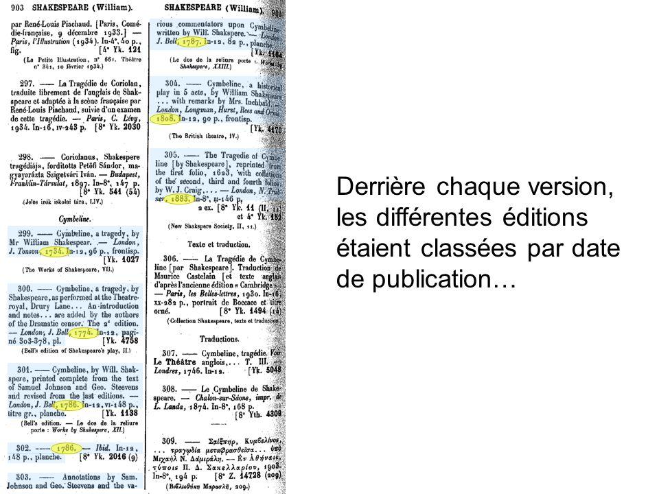 Derrière chaque version, les différentes éditions étaient classées par date de publication…