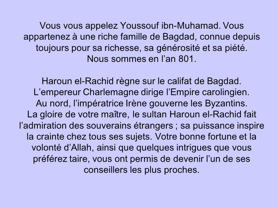 Vous vous appelez Youssouf ibn-Muhamad