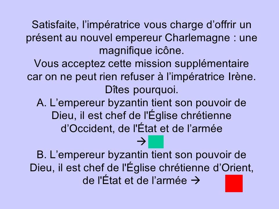 Satisfaite, l'impératrice vous charge d'offrir un présent au nouvel empereur Charlemagne : une magnifique icône.