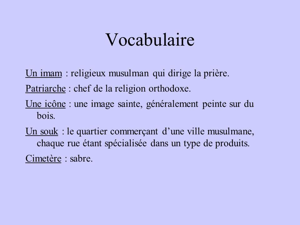Vocabulaire Un imam : religieux musulman qui dirige la prière.